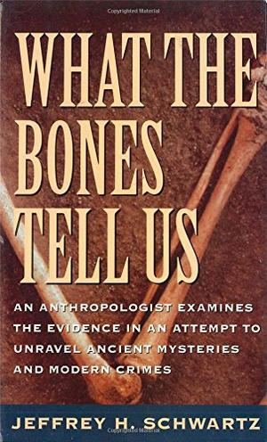 WHAT THE BONES TELL US