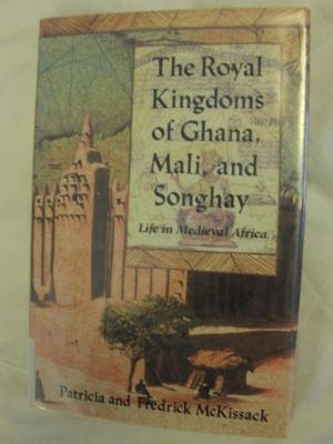 THE ROYAL KINGDOMS OF GHANA, MALI, AND SONGHAY