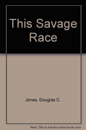 THIS SAVAGE RACE