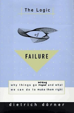 THE LOGIC OF FAILURE