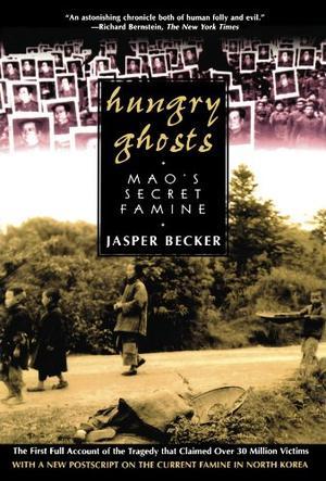 HUNGRY GHOSTS: Mao's Secret Famine