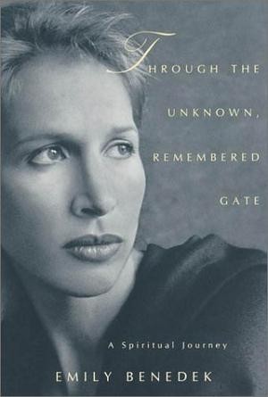 THROUGH THE UNKNOWN, REMEMBERED GATE