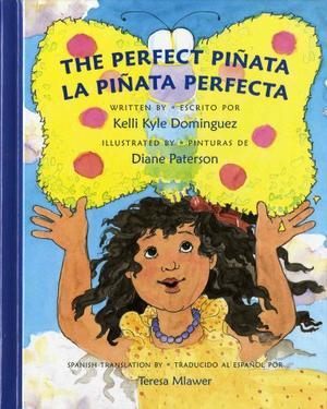 The Perfect Pinata La Pinata Perfecta By Kelli Kyle Dominguez