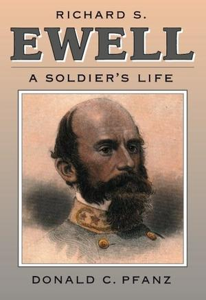 RICHARD S. EWELL: A Soldier's Life