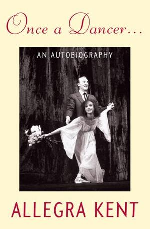 ONCE A DANCER...: An Autobiography
