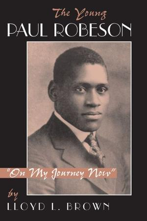 """""""THE YOUNG PAUL ROBESON: """"""""On My Journey Now"""""""""""""""