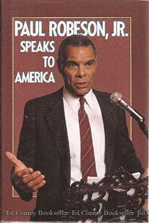 PAUL ROBESON JR. SPEAKS TO AMERICA