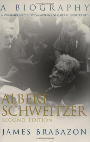 ALBERT SCHWEITZER: A Biography