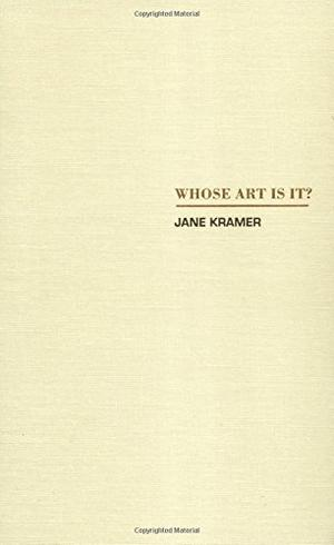 an analysis of the essay whose art is it by jane kramer History 421/american studies 421/history of art 421 art controversies in american culture a few of the essays in journals will be jane kramer, whose art is.