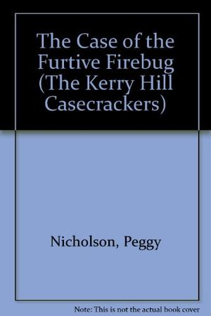 THE CASE OF THE FURTIVE FIREBUG