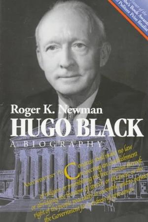 HUGO BLACK: A Biography