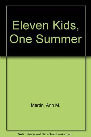 ELEVEN KIDS, ONE SUMMER