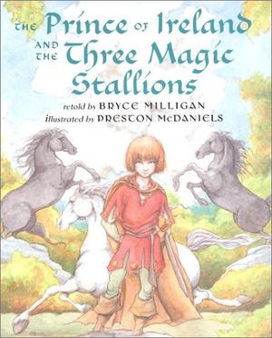 THE PRINCE OF IRELAND AND THE THREE MAGIC STALLIONS