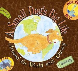 A SMALL DOG'S BIG LIFE