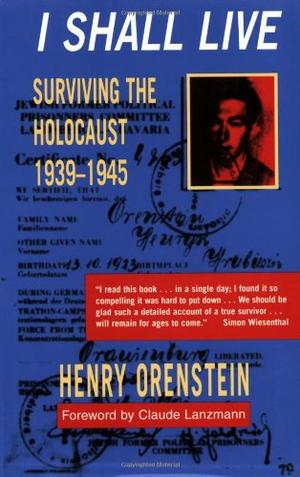 I SHALL LIVE: Surviving Against All Odds, 1939-1945