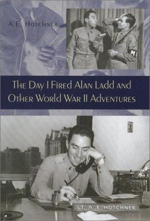 THE DAY I FIRED ALAN LADD