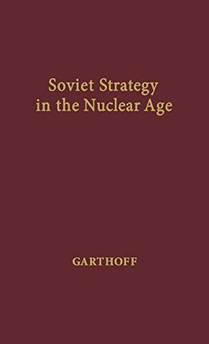 SOVIET STRATEGY IN THE NUCLEAR AGE
