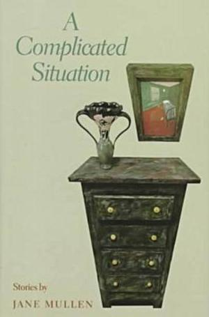 A COMPLICATED SITUATION: Stories