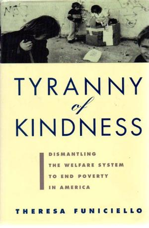 TYRANNY OF KINDNESS