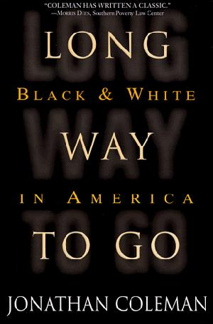 LONG WAY TO GO: Black and White in America