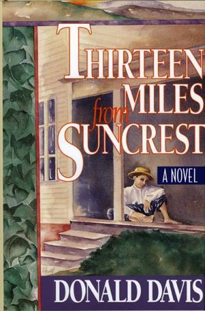 THIRTEEN MILES FROM SUNCREST