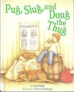 PUG, SLUG, AND DOUG THE THUG