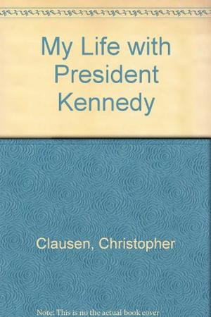 MY LIFE WITH PRESIDENT KENNEDY