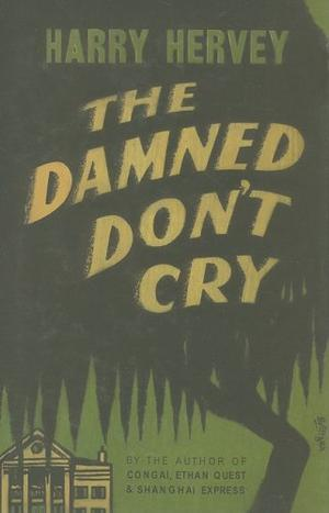 THE DAMNED DON'T CRY