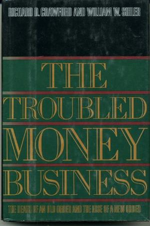 THE TROUBLED MONEY BUSINESS