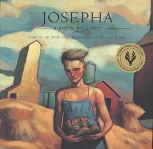 JOSEPHA: A Prairie Boy's Story