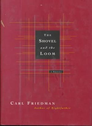 THE SHOVEL AND THE LOOM