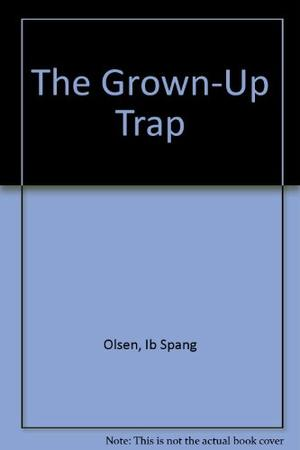 THE GROWN-UP TRAP