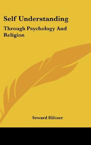 SELF UNDERSTANDING THROUGH PSYCHOLOGY AND RELIGION