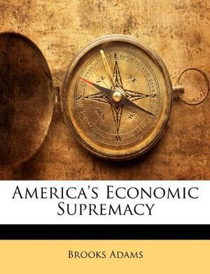 AMERICA'S ECONOMIC SUPREMACY