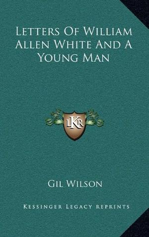 LETTERS OF WILLIAM ALLEN WHITE AND A YOUNG MAN