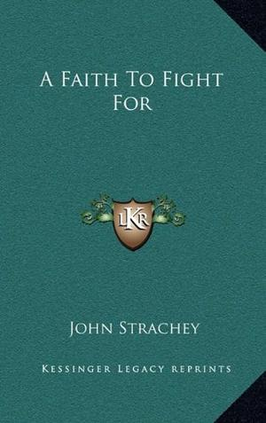 A FAITH TO FIGHT FOR