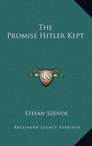 THE PROMISE HITLER KEPT