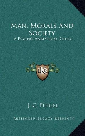 MAN, MORALS AND SOCIETY: A Psycho-analytical Study