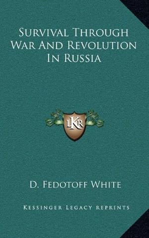 SURVIVAL Through War and Revolution in Russia