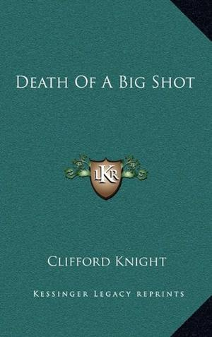 DEATH OF A BIG SHOT