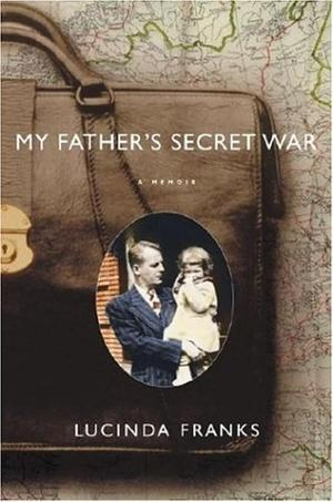 MY FATHER'S SECRET WAR
