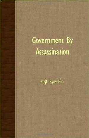 GOVERNMENT BY ASSASSINATION
