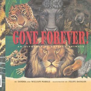GONE FOREVER! An Alphabet of Extinct Animals