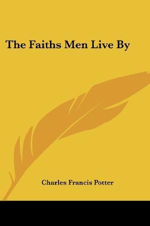 THE FAITHS MEN LIVE BY