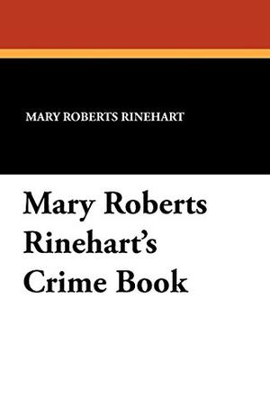 MARY ROBERTS RINEHART'S CRIME BOOK