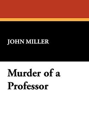 MURDER OF A PROFESSOR