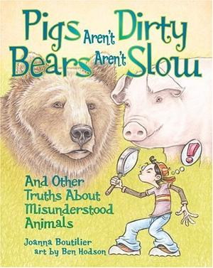 PIGS AREN'T DIRTY, BEARS AREN'T SLOW