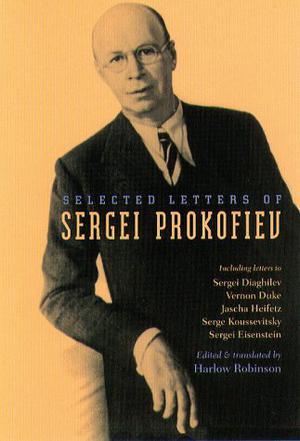 SELECTED LETTERS OF SERGEI PROKOFIEV