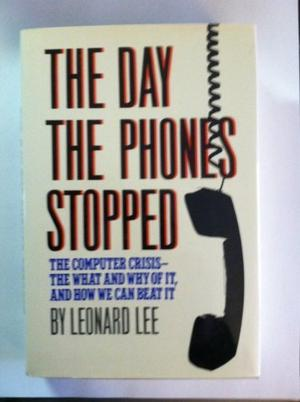 THE DAY THE PHONES STOPPED
