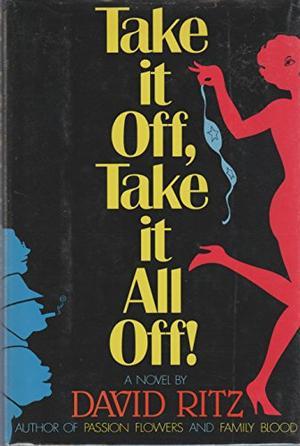 TAKE IT OFF, TAKE IT ALL OFF!